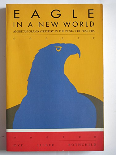 9780065001433: Eagle in a New World: American Grand Strategy in the Post-Cold War Era