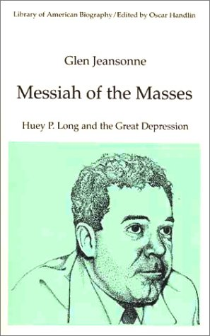 9780065001624: Messiah of the Masses: Huey P. Long and the Great Depression (Library of American Biography Series)