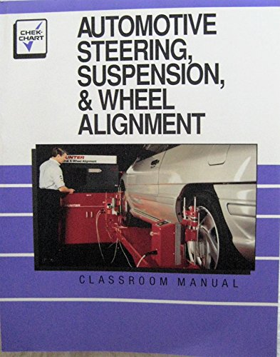 9780065001679: Automotive Steering, Suspension, and Wheel Alignment/Automotive Steering, Suspension, & Wheel Alignment Shop Manual