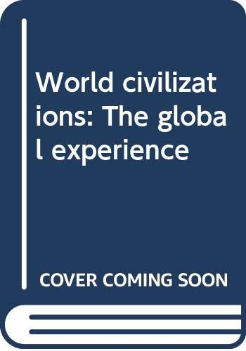9780065002607: World Civilizations: The Global Experience