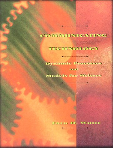 9780065005080: Communicating Technology: Dynamic Processes and Models for Writers