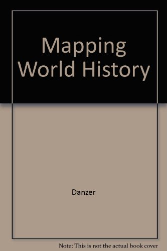 Mapping World History (0065005600) by Danzer