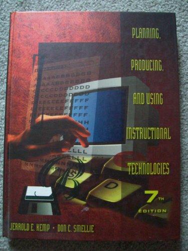 Planning, Producing, and Using Instructional Media (7th: Jerrold E. Kemp,