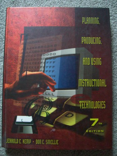 9780065006049: Planning, Producing, and Using Instructional Technologies (7th Edition)