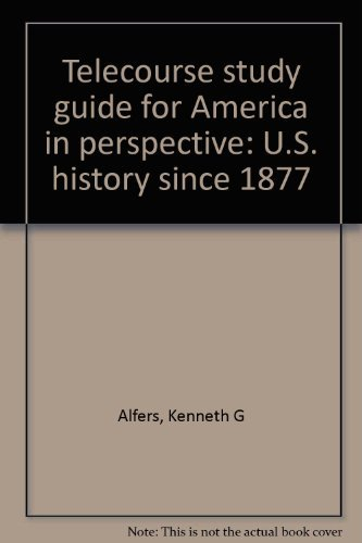 9780065007268: Telecourse study guide for America in perspective: U.S. history since 1877