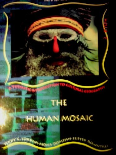 9780065007312: The Human Mosaic: A Thematic Introduction to Cultural Geography