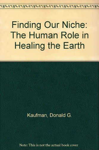 9780065007718: Finding Our Niche: The Human Role in Healing the Earth