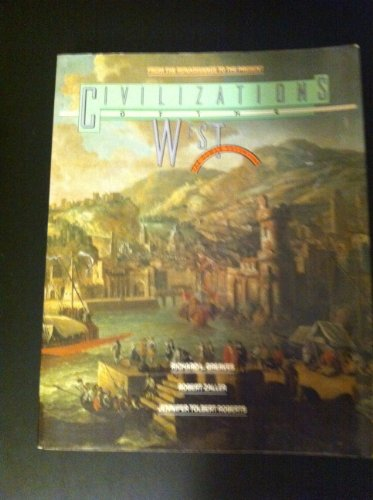 9780065007879: Civilizations of the West: The Human Adventure from the Renaissance to the Present