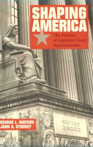 9780065008630: Shaping America: The Politics of Supreme Court Appointments
