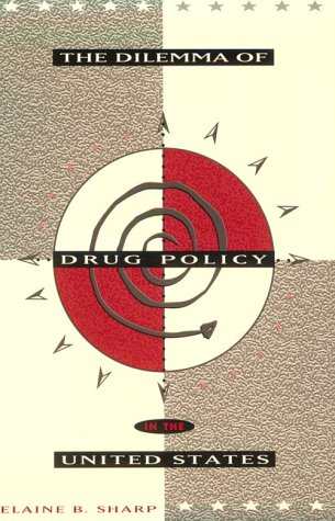 9780065009736: The Dilemma of Drug Policy in the United States (Public Policy Series)
