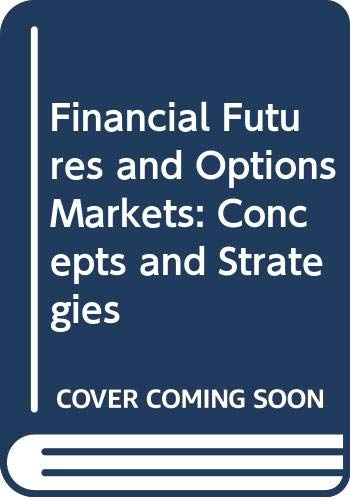 9780065010114: Financial Futures and Options Markets: Concepts and Strategies