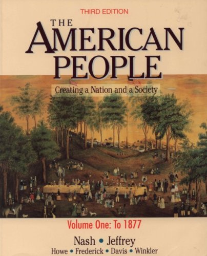 9780065010565: The American People: Creating a Nation and a Society : To 1877