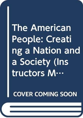 9780065010626: The American People: Creating a Nation and a Society (Instructors Manual)