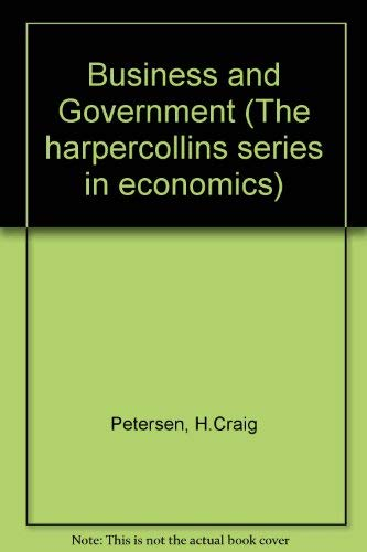 9780065011012: Business and Government (The harpercollins series in economics)