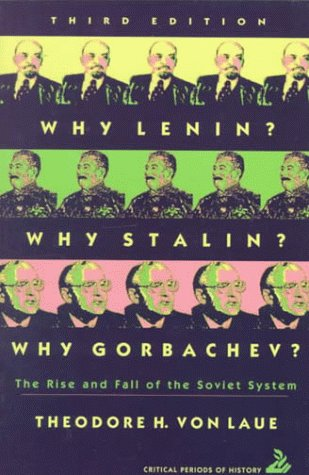 9780065011111: Why Lenin? Why Stalin? Why Gorbachev?: The Rise and Fall of the Soviet System (3rd Edition)