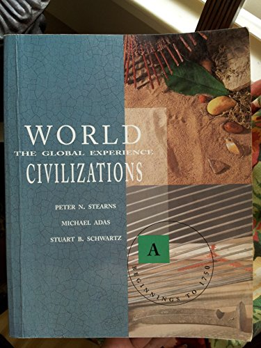 World Civilizations the Global Experience (A)