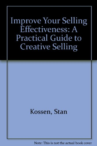 9780065015713: Improve Your Selling Effectiveness: A Practical Guide to Creative Selling