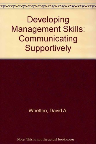 9780065015898: Developing Management Skills: Communicating Supportively