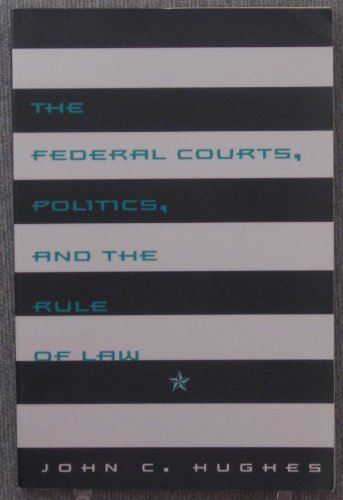 9780065016529: The Federal Courts, Politics, and the Rule of Law