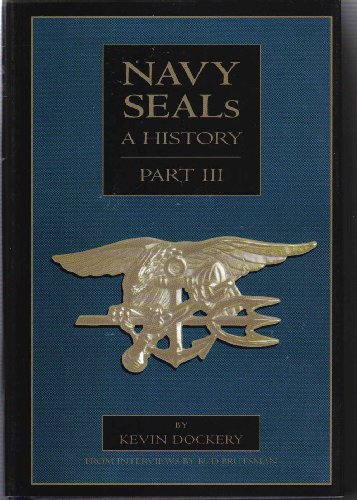 9780065016611: Navy Seals a History Part III Post Vietnam To the Present