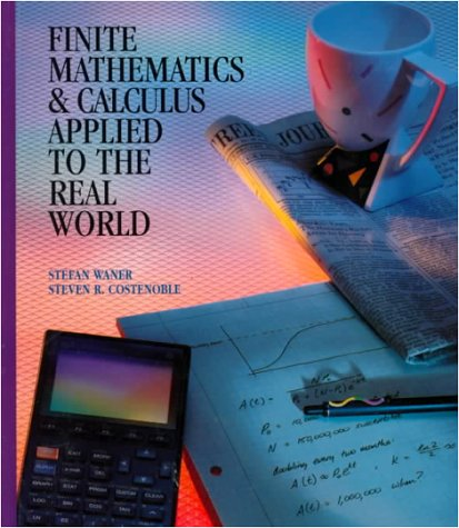 Finite Mathematics & Calculus Applied to the: Stefan Waner, Steven
