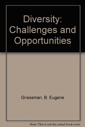 Diversity: Challenges and Opportunities: Griessman, B. Eugene
