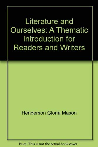 9780065019384: Literature and Ourselves: A Thematic Introduction for Readers and Writers