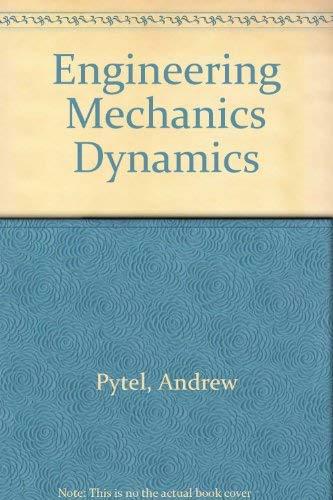 Study Guide to accompany Engineering Mechanics Dynamics: Andrew Pytel
