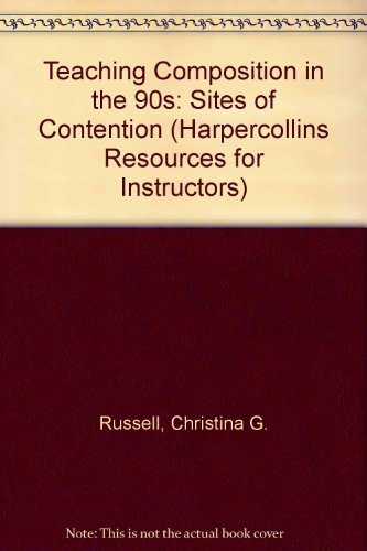 9780065022223: Teaching Composition in the 90s: Sites of Contention (Harpercollins Resources for Instructors)