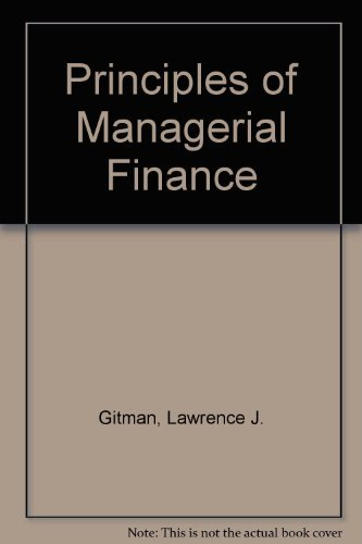 Principles of Managerial Finance: Gitman, Lawrence J.