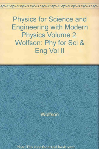 9780065024906: Physics for Science and Engineering with Modern Physics Volume 2: Wolfson: Phy for Sci & Eng Vol II (Physics for Scientists & Engineers with Modern Physics)