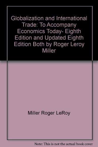 9780065025484: Globalization and international trade: To accompany Economics today, eighth edition and updated eighth edition both by Roger LeRoy Miller
