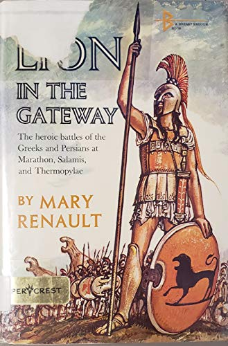 9780065160765: The lion in the gateway: The heroic battles of the Greeks and Persians at Marathon, Salamis, and Thermopylae (Shifting scenes)