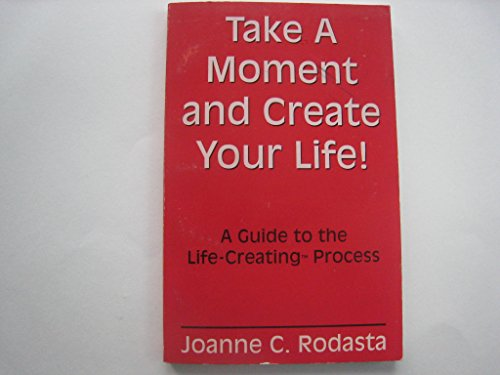 9780065262902: Take a Moment and Create Your Life a Guide To