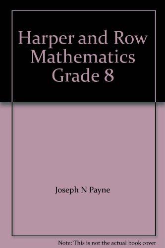 Harper and Row Mathematics Grade 8: Joseph N Payne