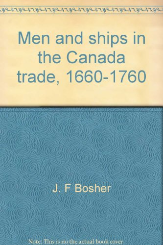 9780066014494: Men and ships in the Canada trade, 1660-1760: A biographical dictionary (Studies in archaeology, architecture, and history)