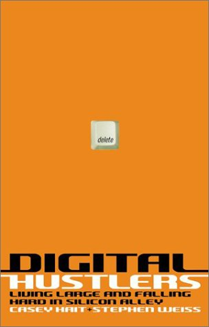 9780066209234: Digital Hustlers: Living Large and Falling Hard in Silicon Alley