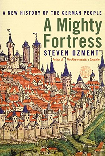 9780066209258: A Mighty Fortress: A New History of the German People