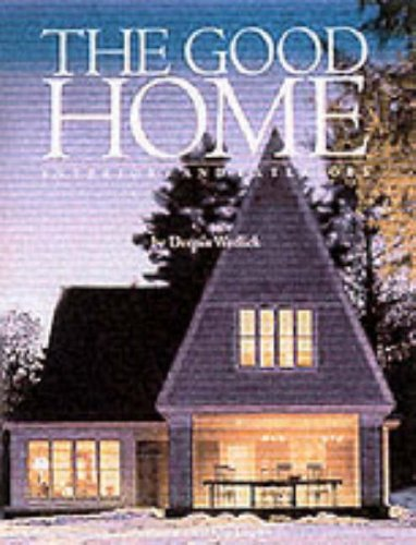 9780066209395: The Good Home: Interiors and Exteriors