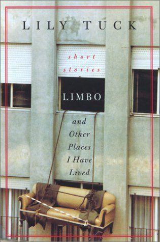 Limbo, and Other Places I Have Lived: Stories: Tuck, Lily