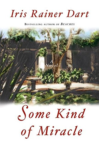 9780066209531: Some Kind of Miracle: A Novel (Dart, Iris Rainer)