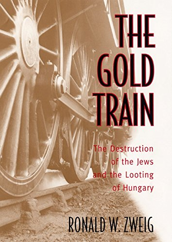 9780066209562: The Gold Train: The Destruction of the Jews and the Looting of Hungary