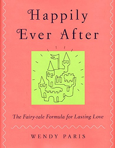 9780066209722: Happily Ever After: The Fairy-tale Formula for Lasting Love