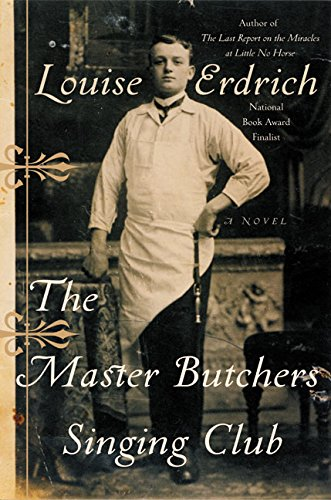 9780066209777: The Master Butchers Singing Club: A Novel (Erdrich, Louise)