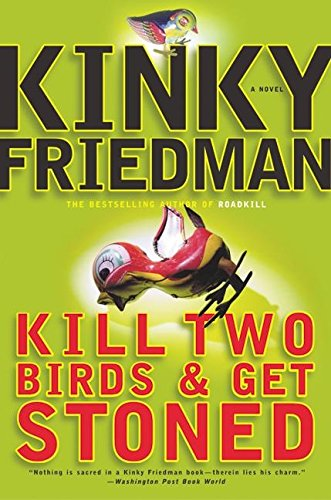 9780066209791: Kill Two Birds & Get Stoned (Friedman, Kinky)