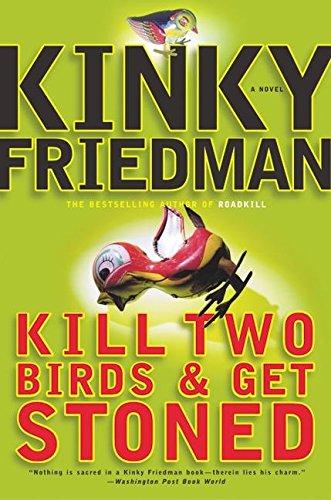 9780066209791: Kill Two Birds & Get Stoned (Friedman, Kinky)