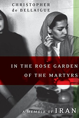 9780066209807: In the Rose Garden of the Martyrs: A Memoir of Iran