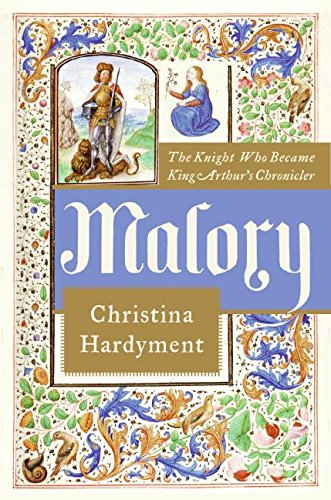 9780066209814: Malory: The Knight Who Became King Arthur's Chronicler