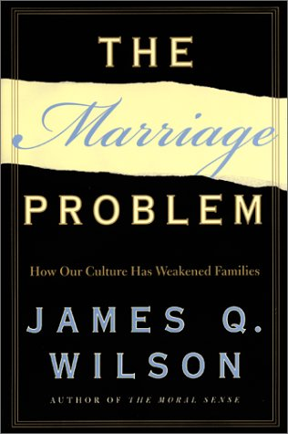 9780066209838: The Marriage Problem: How Our Culture Has Weakened Families