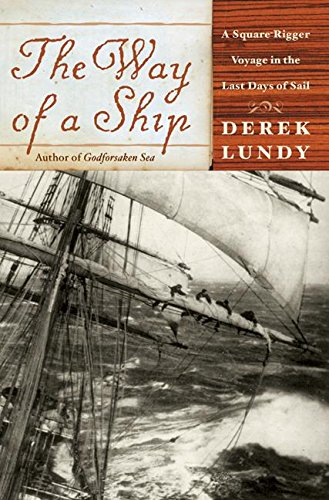 The Way of a Ship: A Square-Rigger: Lundy, Derek